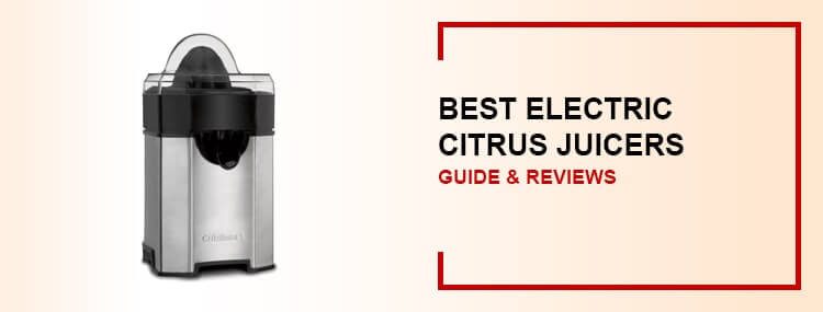 Best Citrus Juicer ~ Top best electric citrus juicer reviews buyer s guide