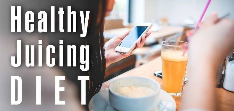 Healthy Juicing Diet