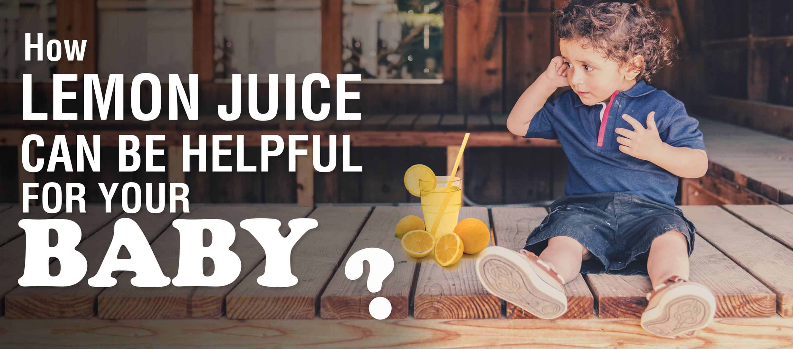 How Lemon Juice Can Be Helpful For Your Baby – HelloJuicer